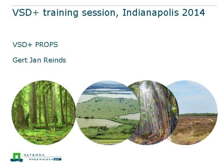 VSD+ training session, Indianapolis 2014 VSD+ PROPS Gert Jan Reinds