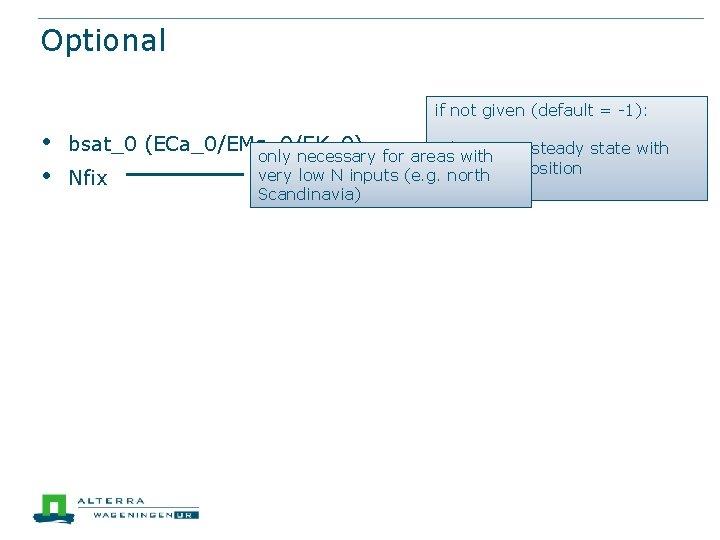 Optional if not given (default = -1): • • bsat_0 (ECa_0/EMg_0/EK_0) Nfix only necessary