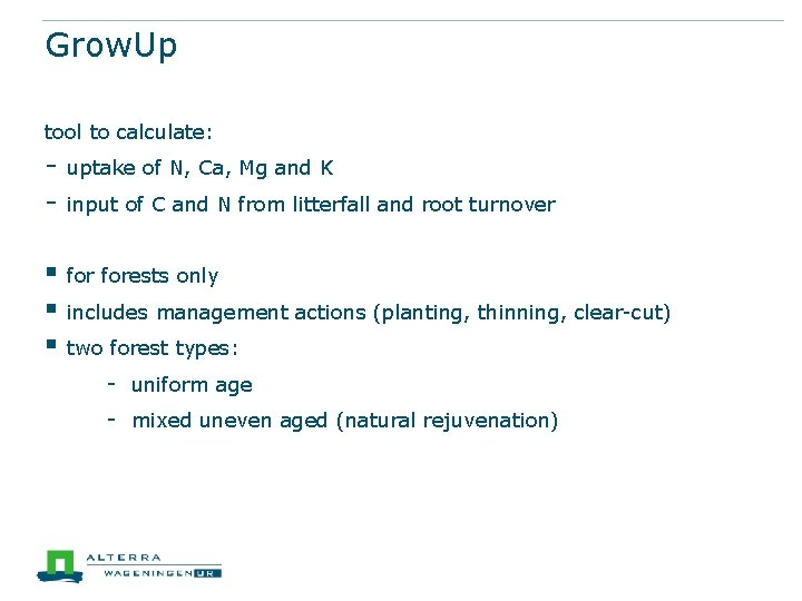 Grow. Up tool to calculate: - uptake of N, Ca, Mg and K §