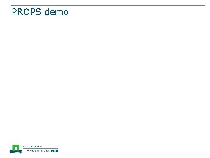 PROPS demo