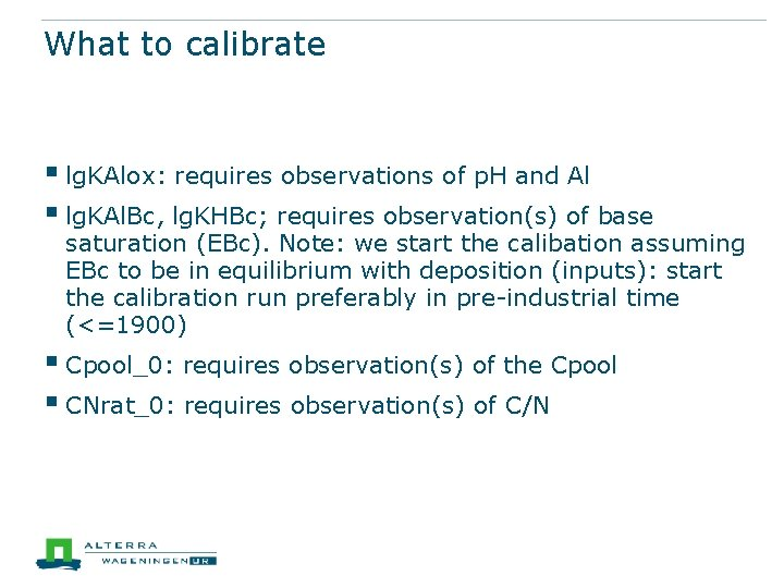 What to calibrate § lg. KAlox: requires observations of p. H and Al §