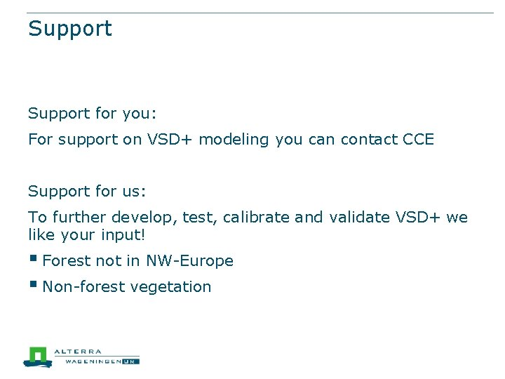 Support for you: For support on VSD+ modeling you can contact CCE Support for