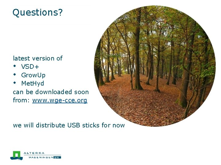 Questions? latest version of • VSD+ • Grow. Up • Met. Hyd can be