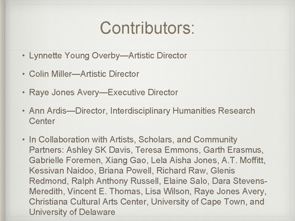Contributors: • Lynnette Young Overby—Artistic Director • Colin Miller—Artistic Director • Raye Jones Avery—Executive