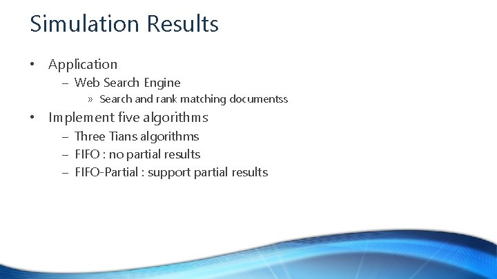 Simulation Results • Application – Web Search Engine » Search and rank matching documentss