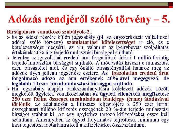 Adózás rendjéről szóló törvény – 5. Bírságolásra vonatkozó szabályok-2. : Ø ha az adózó