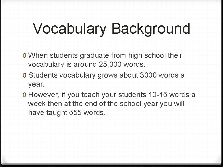 Vocabulary Background 0 When students graduate from high school their vocabulary is around 25,