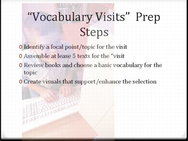 """""""Vocabulary Visits"""" Prep Steps 0 Identify a focal point/topic for the visit 0 Assemble"""