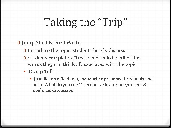"""Taking the """"Trip"""" 0 Jump Start & First Write 0 Introduce the topic, students"""