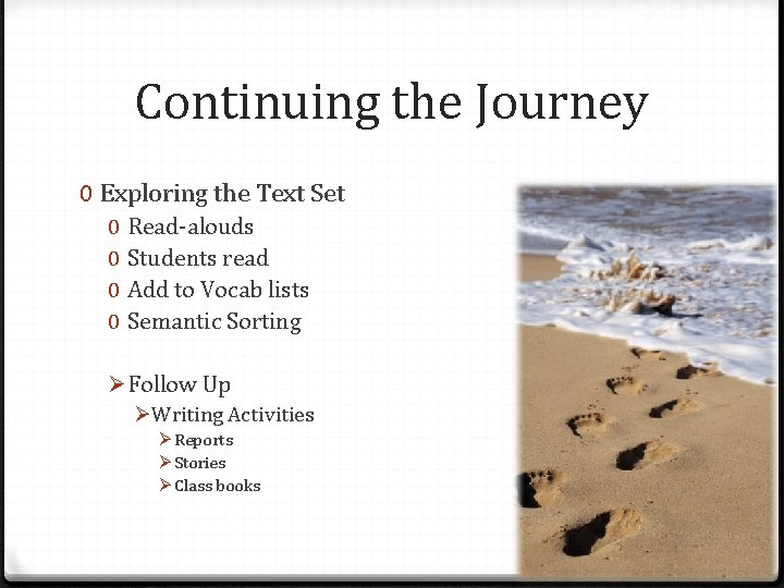 Continuing the Journey 0 Exploring the Text Set 0 0 Read-alouds Students read Add