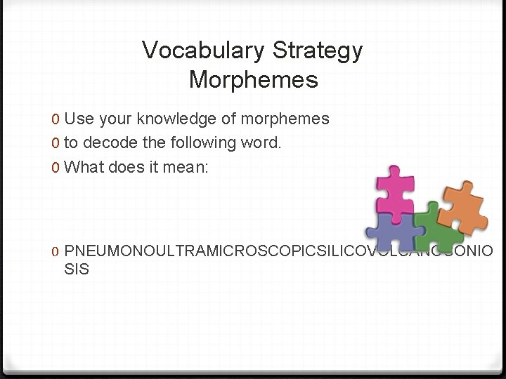 Vocabulary Strategy Morphemes 0 Use your knowledge of morphemes 0 to decode the following