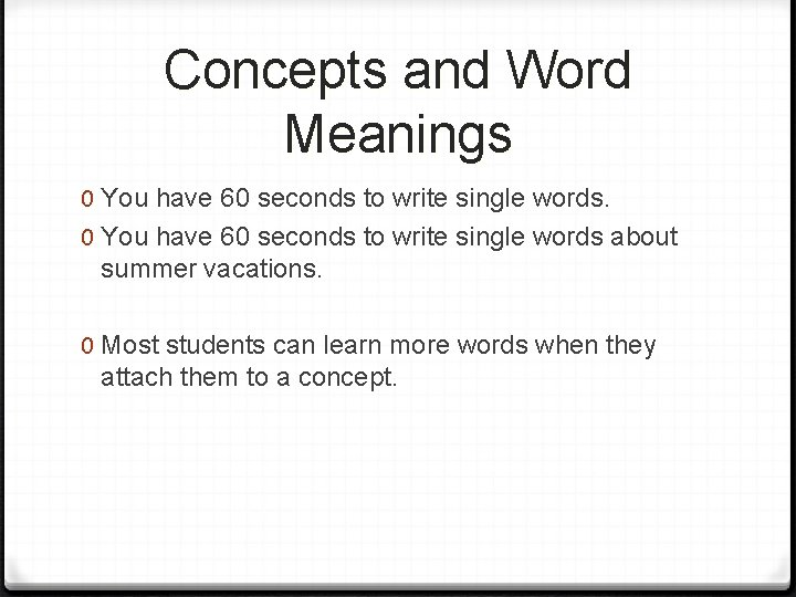 Concepts and Word Meanings 0 You have 60 seconds to write single words about