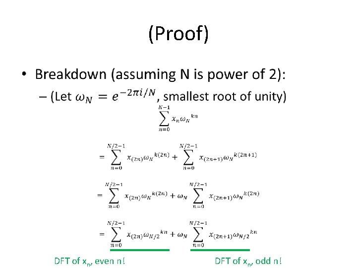 (Proof) • DFT of xn, even n! DFT of xn, odd n!