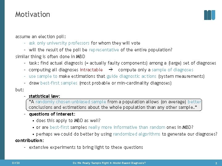 Motivation assume an election poll: – ask only university professors for whom they will