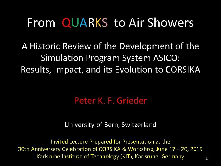 From QUARKS to Air Showers A Historic Review of the Development of the Simulation