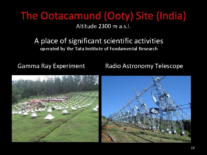 The Ootacamund (Ooty) Site (India) Altitude 2300 m a. s. l. A place of