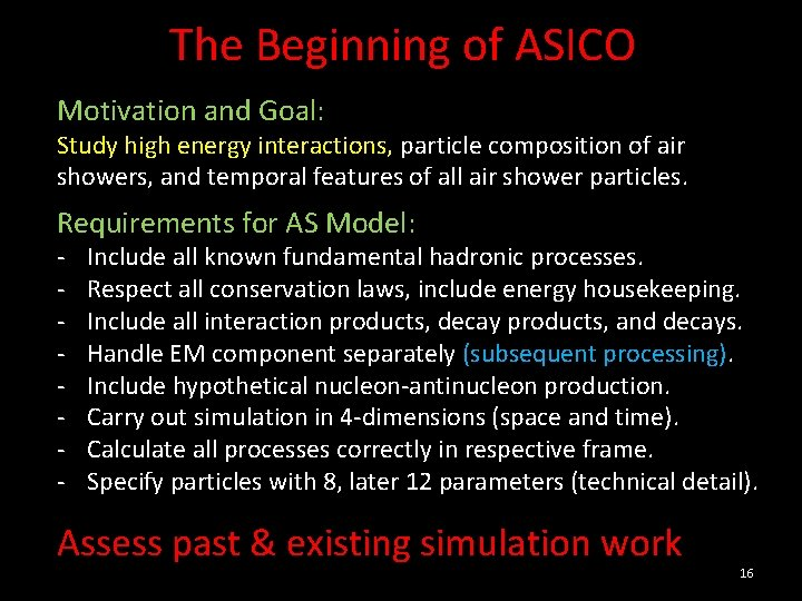 The Beginning of ASICO Motivation and Goal: Study high energy interactions, particle composition of