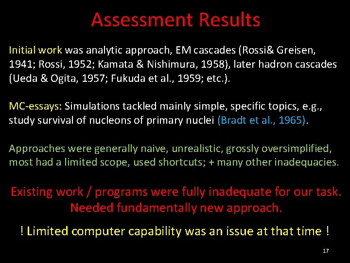 Assessment Results Initial work was analytic approach, EM cascades (Rossi& Greisen, 1941; Rossi, 1952;