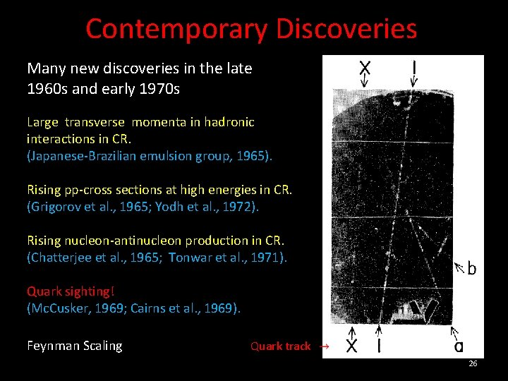 Contemporary Discoveries Many new discoveries in the late 1960 s and early 1970 s