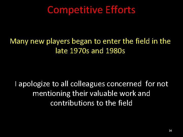 Competitive Efforts Many new players began to enter the field in the late 1970