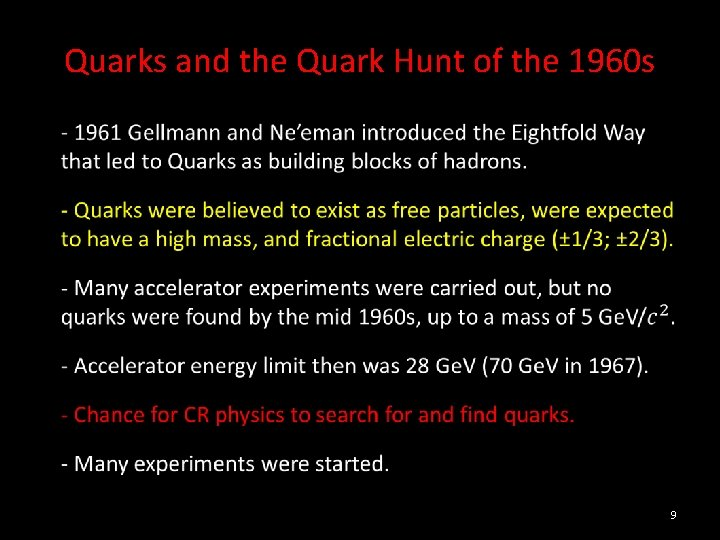 Quarks and the Quark Hunt of the 1960 s 9