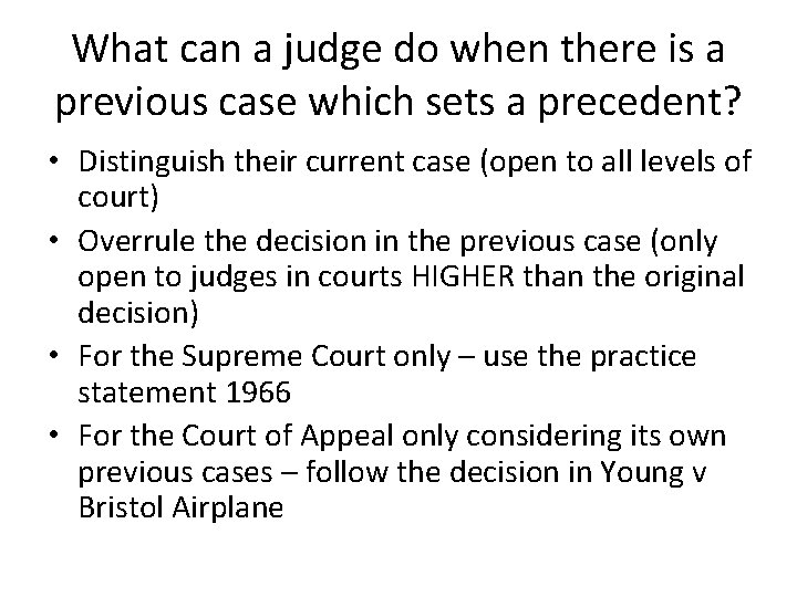 What can a judge do when there is a previous case which sets a