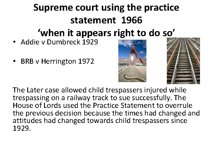 Supreme court using the practice statement 1966 'when it appears right to do so'