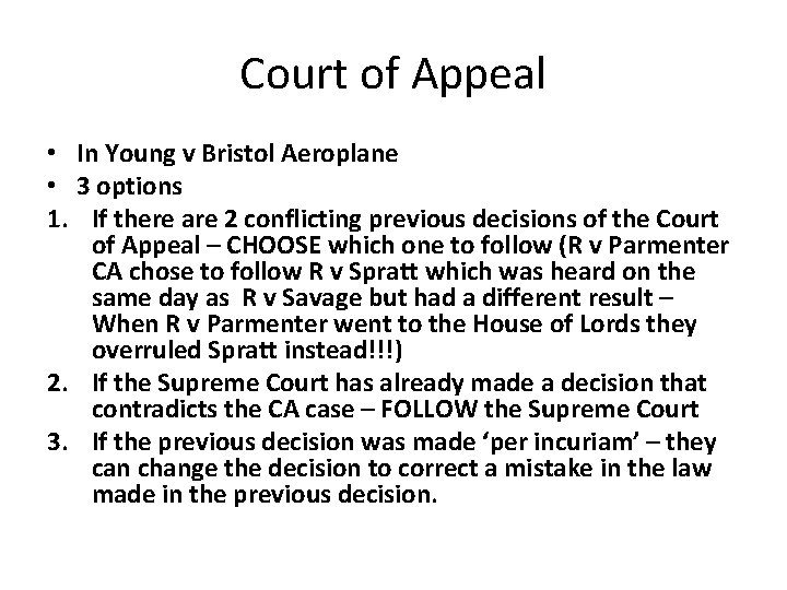 Court of Appeal • In Young v Bristol Aeroplane • 3 options 1. If