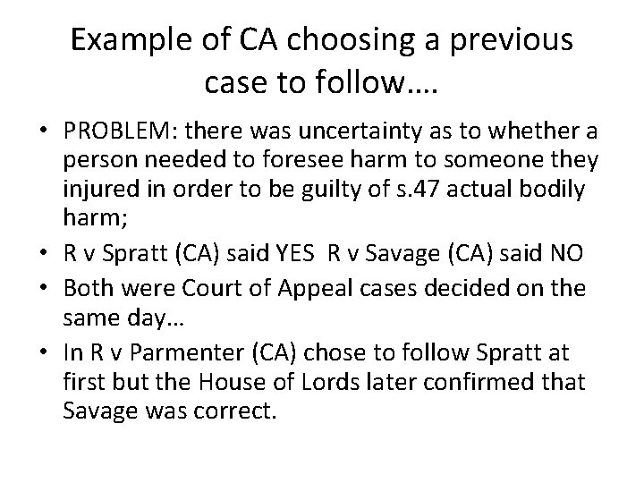 Example of CA choosing a previous case to follow…. • PROBLEM: there was uncertainty