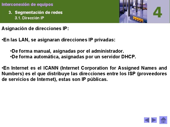 Interconexión de equipos 3. Segmentación de redes 3. 1. Dirección IP Asignación de direcciones