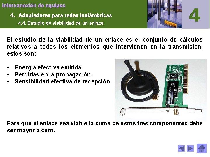 Interconexión de equipos 4. Adaptadores para redes inalámbricas 4. 4. Estudio de viabilidad de