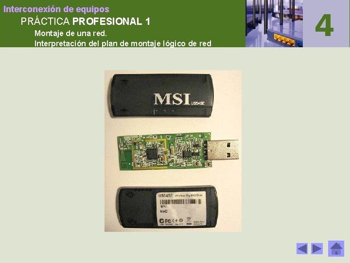Interconexión de equipos PRÁCTICA PROFESIONAL 1 Montaje de una red. Interpretación del plan de