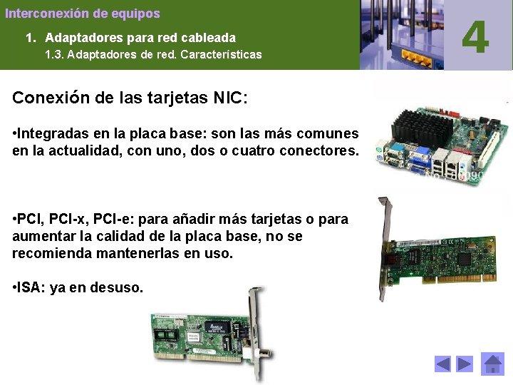 Interconexión de equipos 1. Adaptadores para red cableada 1. 3. Adaptadores de red. Características