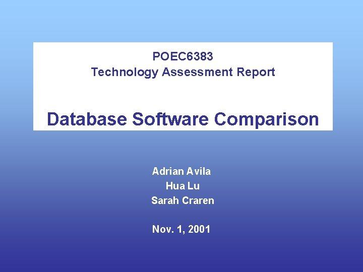POEC 6383 Technology Assessment Report Database Software Comparison Adrian Avila Hua Lu Sarah Craren
