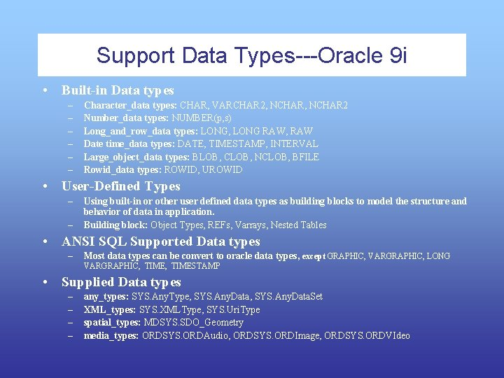 Support Data Types---Oracle 9 i • Built-in Data types – – – Character_data types: