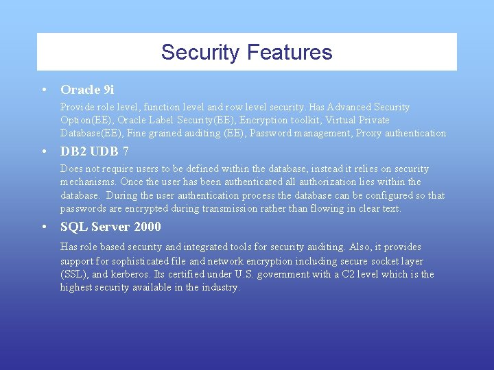 Security Features • Oracle 9 i Provide role level, function level and row level