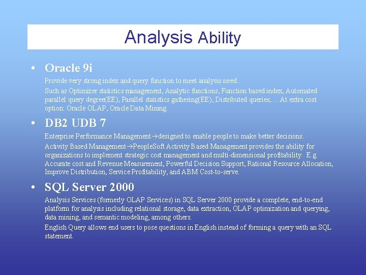 Analysis Ability • Oracle 9 i Provide very strong index and query function to