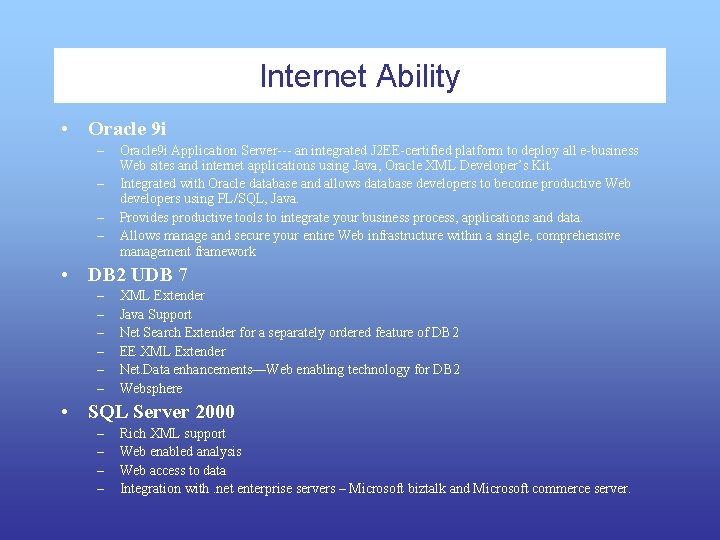 Internet Ability • Oracle 9 i – – Oracle 9 i Application Server--- an