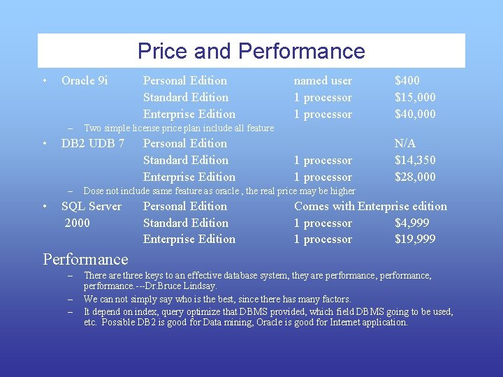 Price and Performance • Oracle 9 i – • • named user 1 processor