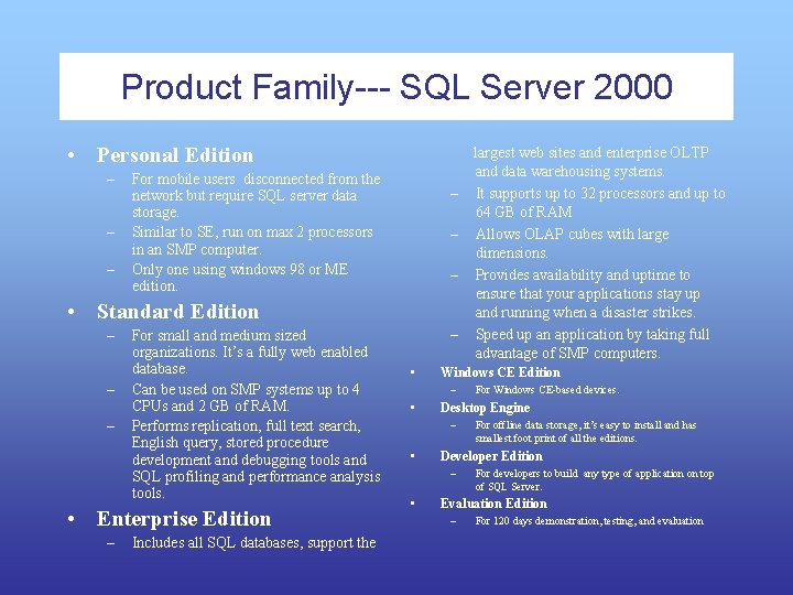 Product Family--- SQL Server 2000 • Personal Edition – – – largest web sites