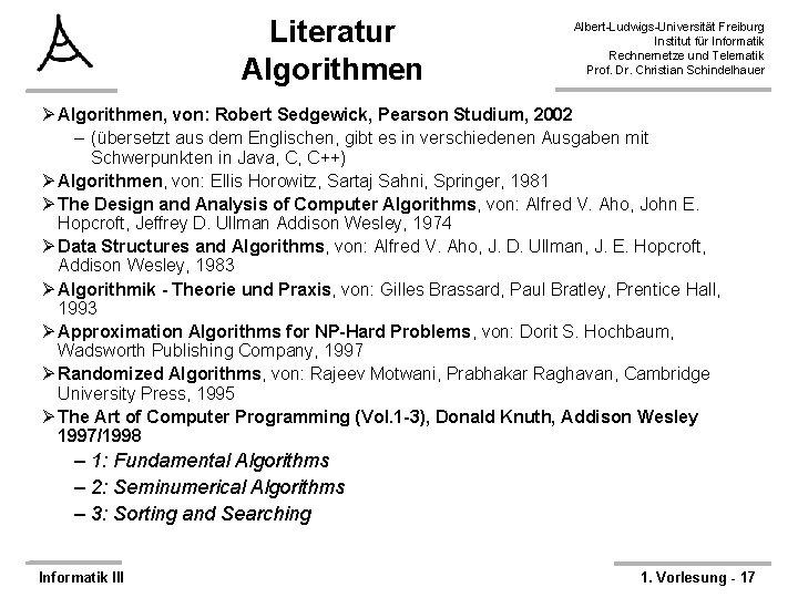 Literatur Algorithmen Albert-Ludwigs-Universität Freiburg Institut für Informatik Rechnernetze und Telematik Prof. Dr. Christian Schindelhauer
