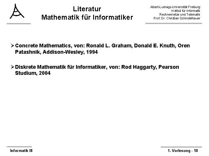 Literatur Mathematik für Informatiker Albert-Ludwigs-Universität Freiburg Institut für Informatik Rechnernetze und Telematik Prof. Dr.