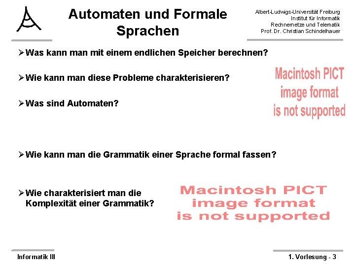 Automaten und Formale Sprachen Albert-Ludwigs-Universität Freiburg Institut für Informatik Rechnernetze und Telematik Prof. Dr.