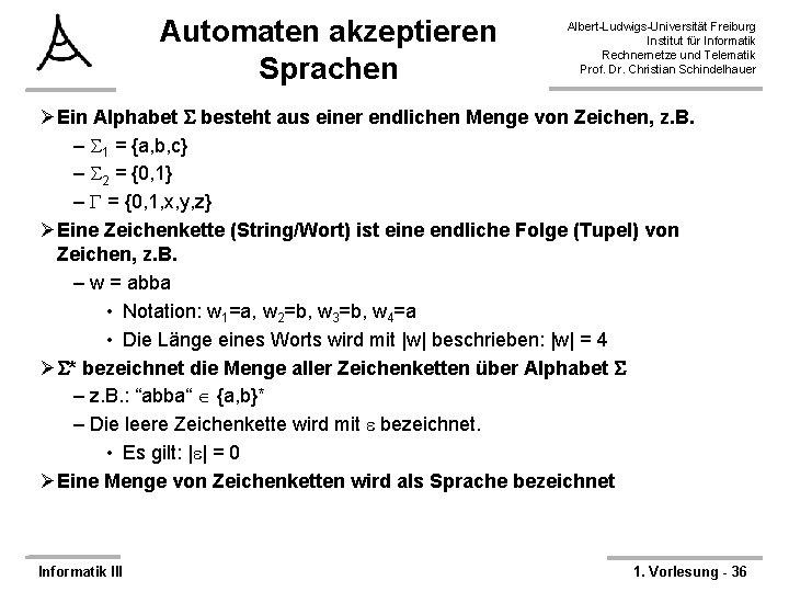 Automaten akzeptieren Sprachen Albert-Ludwigs-Universität Freiburg Institut für Informatik Rechnernetze und Telematik Prof. Dr. Christian