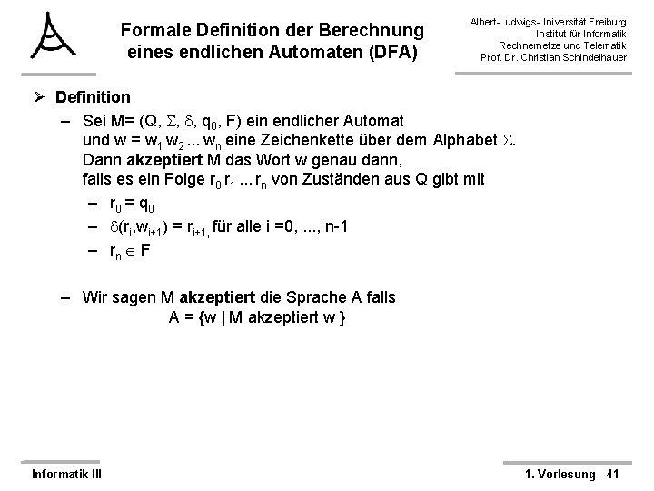 Formale Definition der Berechnung eines endlichen Automaten (DFA) Albert-Ludwigs-Universität Freiburg Institut für Informatik Rechnernetze