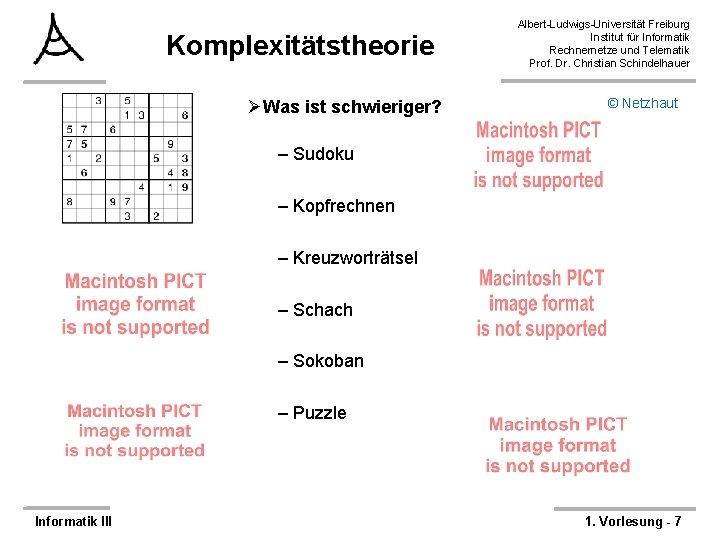 Komplexitätstheorie ØWas ist schwieriger? Albert-Ludwigs-Universität Freiburg Institut für Informatik Rechnernetze und Telematik Prof. Dr.