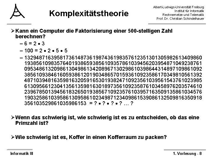Komplexitätstheorie Albert-Ludwigs-Universität Freiburg Institut für Informatik Rechnernetze und Telematik Prof. Dr. Christian Schindelhauer ØKann