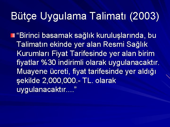 """Bütçe Uygulama Talimatı (2003) """"Birinci basamak sağlık kuruluşlarında, bu Talimatın ekinde yer alan Resmi"""