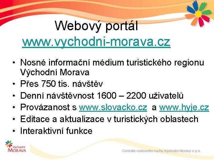 Webový portál www. vychodni-morava. cz • Nosné informační médium turistického regionu Východní Morava •