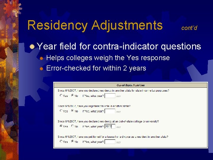 Residency Adjustments ® Year field for contra-indicator questions Helps colleges weigh the Yes response